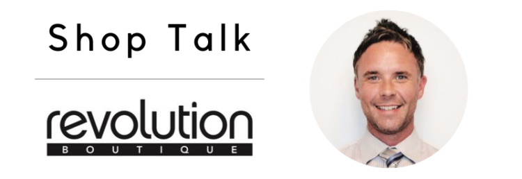 Shop Talk | Revolution Boutique